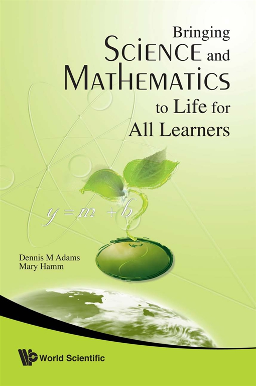 Bringing Science and Mathematics to Life for All Learners