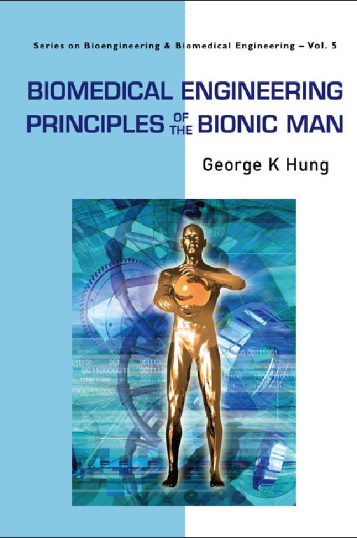 Biomedical Engineering Principles of the Bionic Man