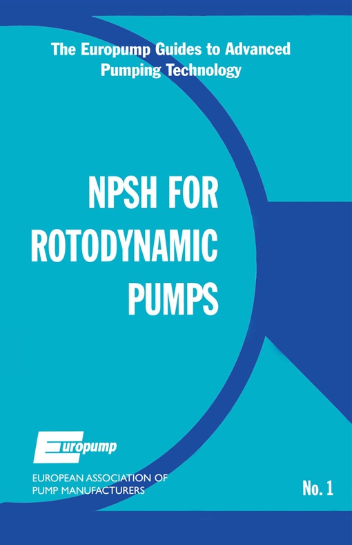 Net Positive Suction Head for Rotodynamic Pumps: A Reference Guide