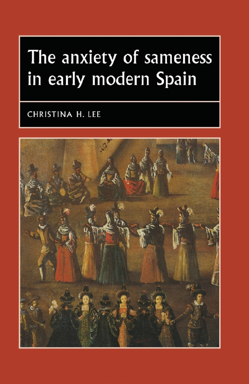 The anxiety of sameness in early modern Spain