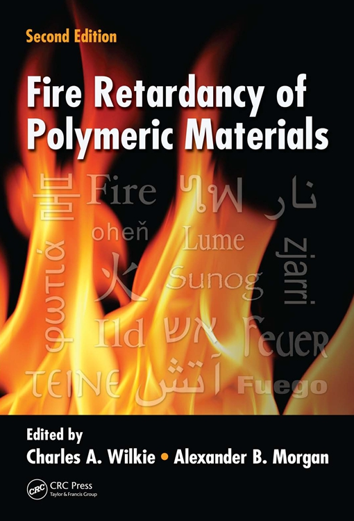 Fire Retardancy of Polymeric Materials, Second Edition