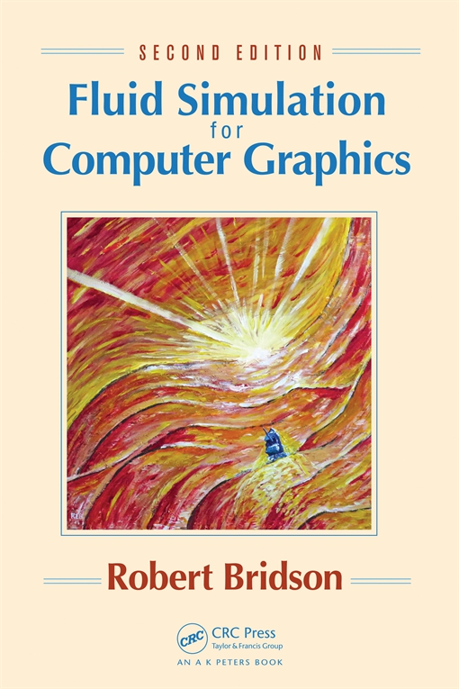 Fluid Simulation for Computer Graphics, Second Edition